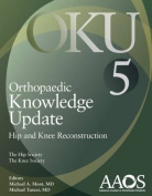 Orthopaedic Knowledge Update Hip and Knee Reconstruction