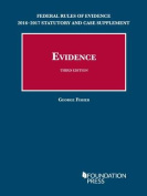Federal Rules of Evidence 2016-2017 Statutory and Case Supplement to Fisher's Evidence