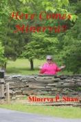 Here Comes Minerva!!