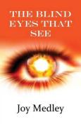 Blind Eyes That See