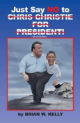 Just Say No to Chris Christie for President!