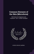 Common Diseases of the Skin [Microform]