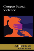 Campus Sexual Violence (At Issue