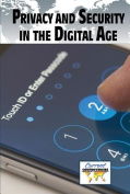 Privacy and Security in the Digital Age (Current Controversies