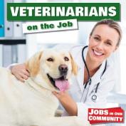 Veterinarians on the Job