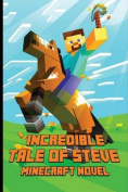 Minecraft: An Incredible Tale of Steve