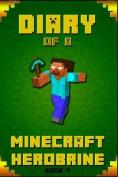 Minecraft: Diary of a Minecraft Herobrine Book 4