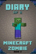 Minecraft: Diary of a Minecraft Zombie Book 2