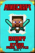 Minecraft: Diary of Steve Final Battle Book 4