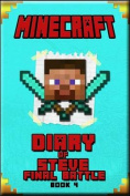 Minecraft: Diary of Steve Final Battle Book 4