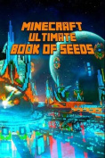Minecraft: Ultimate Book of Seeds