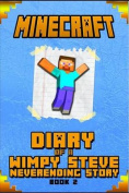 Minecraft: Diary of Steve Neverending Story Book 2