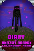 Minecraft: Diary of Minecraft Enderman Legendary Hero Book 2