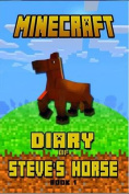 Minecraft: Diary of Steve's Horse Book 1
