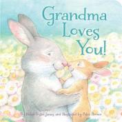 Grandma Loves You! [Board Book]