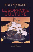 New Approaches to Lusophone Culture