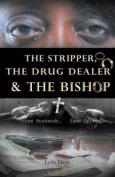 The Stripper, the Drug Dealer & the Bishop