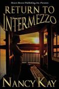 Return to Intermezzo