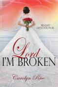 Lord, I'm Broken