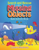 Search and Rescue the Missing Objects Kids Activity Book
