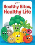 Healthy Bites, Healthy Life Coloring Book