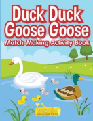 Duck Duck Goose Goose Match-Making Activity Book