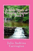 A Bible Study of Proverbs Chapter 17--Book 3