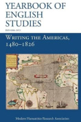 Writing the Americas, 1480-1826 (Yearbook of English Studies (46) 2016)