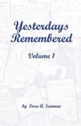 Yesterdays Remembered Vol. I