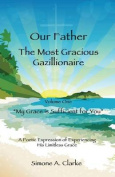 Our Father the Most Gracious Gazillionaire
