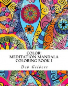 Color! Meditation Mandala Coloring, Book I