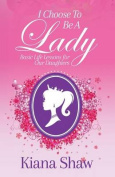 I Choose to Be a Lady