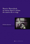 Maurice Maeterlinck, Un Auteur Dans Le Cinema Des Annees Dix Et Vingt  [FRE]