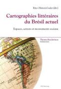 Cartographies Litteraires Du Bresil Actuel [FRE]