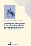 Zum Phaenomen Des Austauschs in Den Geistwissenschaften/Les Phenomenes de L'Echange Dans Les Sciences Humaines