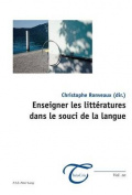 Enseigner Les Litteratures Dans Le Souci de La Langue  [FRE]