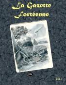 La Gazette Forteenne Volume 1 [FRE]