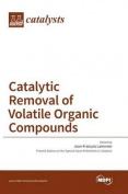 Catalytic Removal of Volatile Organic Compounds