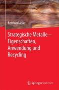 Strategische Metalle - Eigenschaften, Anwendung Und Recycling [GER]