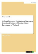 Cultural Factors in Multinational Enterprise Location. the Case of Foreign Direct Investment in Thailand