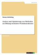 Analyse Und Optimierung Von Methoden Zur Bildung Modularer Produktstrukturen [GER]