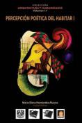 Volumen 17 Percepcion Poetica del Habitar I [Spanish]