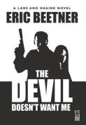 The Devil Doesn't Want Me