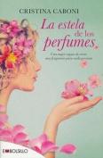 La Estela de Los Perfumes [Spanish]