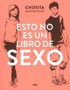 Esto No Es Un Libro de Sexo [Spanish]
