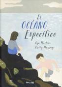 El Oceano Especifico = The Specific Ocean [Spanish]