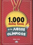 1.000 Datos Locos de Los Juegos Olimpicos [Spanish]