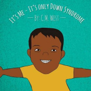 It's Me - It's Only Down Syndrome
