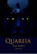 Quareia the Adept: Book 12