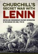 Churchill's Secret War with Lenin